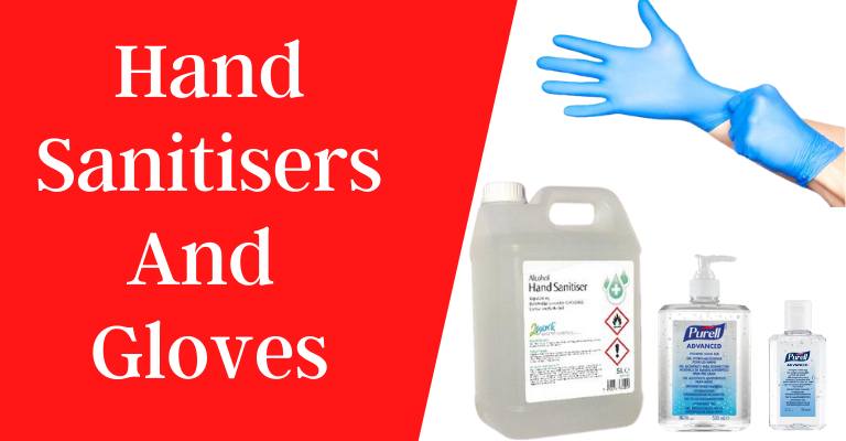 Hand Sanitisers and Gloves
