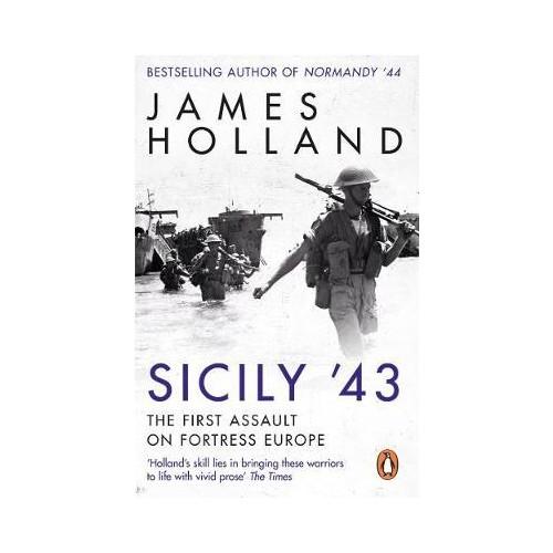 Sicily '43 - James Holland
