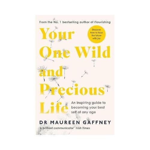 Youe One Wild and Precious Life - Dr. Maureen Gaffney