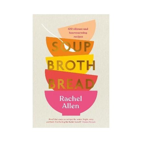 Soup Broth Bread - Rachel Allen