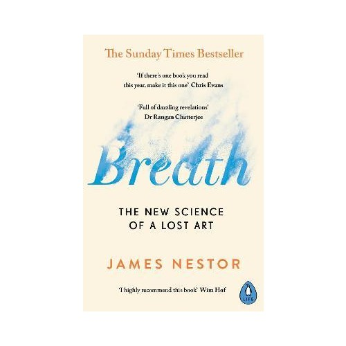 Breath : The New Science of a Lost Art - James Nector