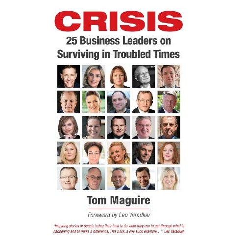 Crisis: 25 Business Leaders on Surviving in Troubled Times