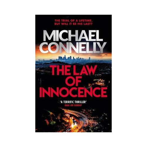 The Law of Innocence : The Brand New Lincoln Lawyer Thriller - Michael Connelly
