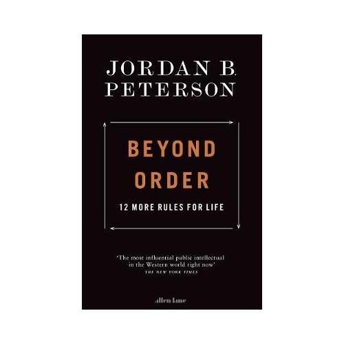 Beyond Order: 12 More Rules for Life - Jordan B Peterson