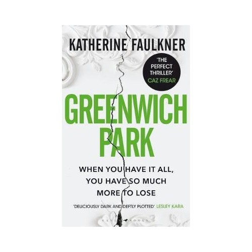 Greenwich Park : This year's most compulsive debut thriller, about motherhood, friendships and the secrets we keep - Katherine Faulkner