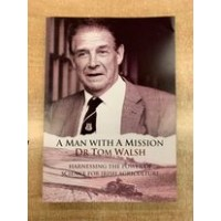 A Man With A Mission: Dr Tom Walsh - Dr Edward Culleton & Rosemary Buckley