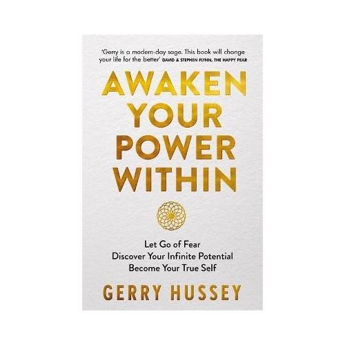 Awaken Your Power Within - Gerry Hussey