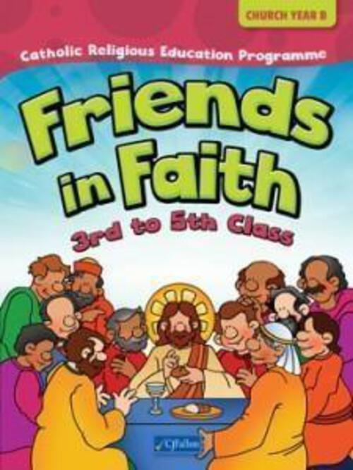 Friends in Faith - 3rd to 5th Class (Church Year C)