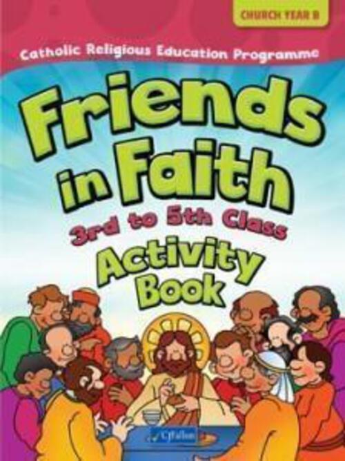 Friends in Faith Activity Book - 3rd to 5th Class (Church Year C)