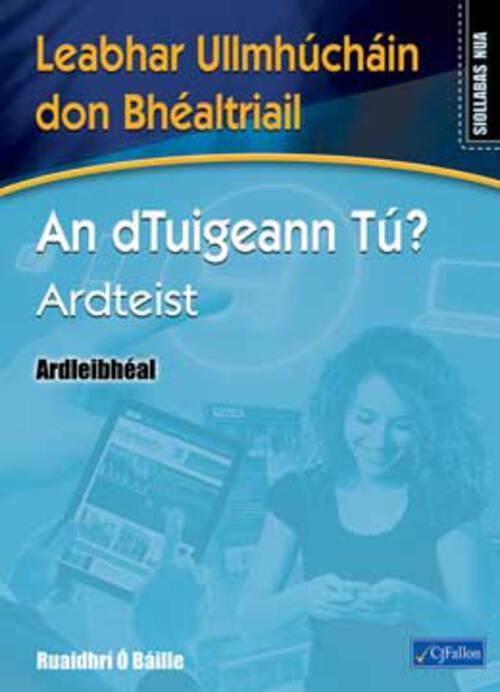An dTuigeann Tu? Ardteist Ardleibheal Nua Workbook