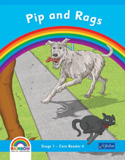 Rainbow Senior Infants Pip and Rags - Core Reader 4