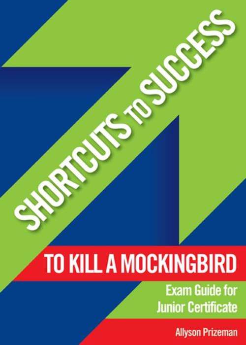 Shortcuts To Success To Kill a Mockingbird Ex