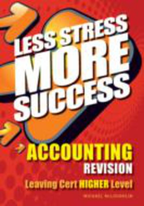 Less Stress Leaving Cert Accounting Higher Level