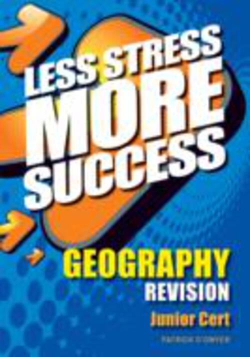 Less Stress More Success Junior Cert Geography