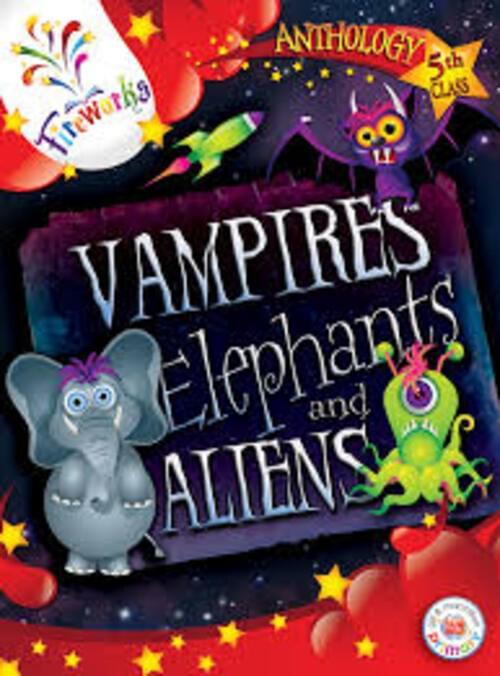 Vampires Elephants & Aliens 5th Class Anthology