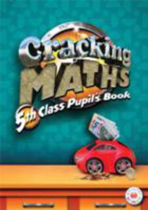 Cracking Maths 5th Class Pupils Book