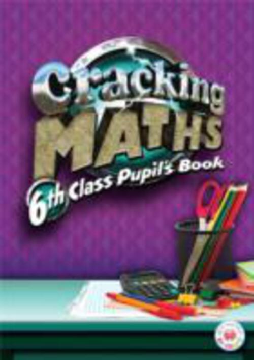 Cracking Maths 6th Class Pupils Book