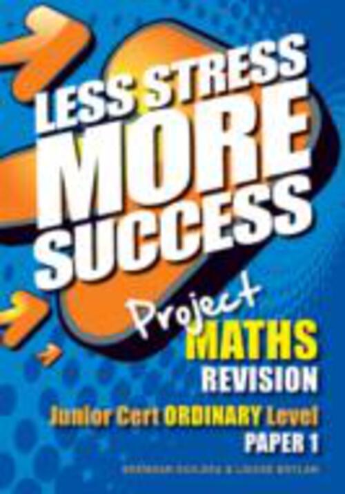 Less Stress Junior Cert Project Maths Ordinary Level - Paper 1