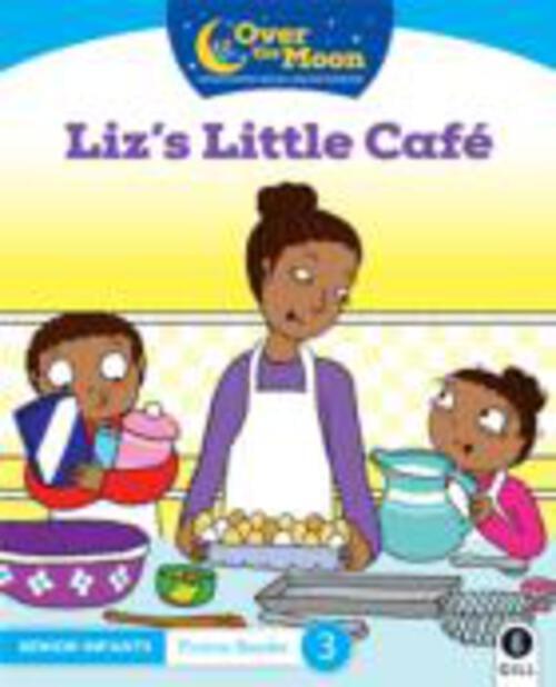 Over The Moon - Liz's Little Cafe - Senior Infants Fiction Reader 3