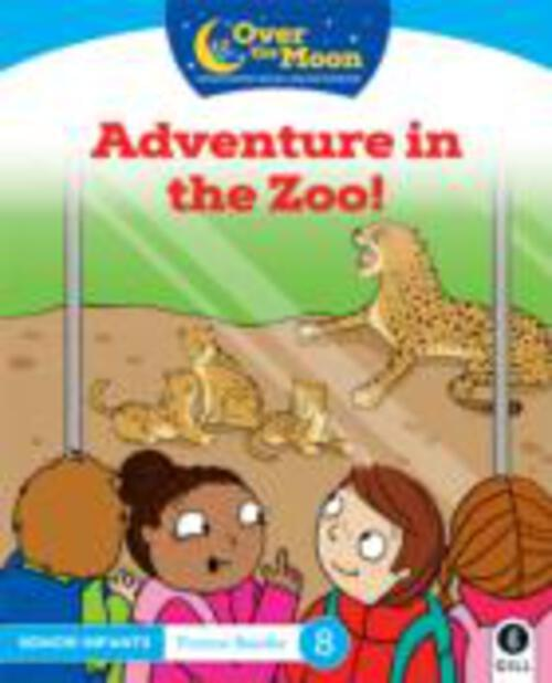 Over The Moon - Adventure in the Zoo - Senior Infants Fiction Reader 8