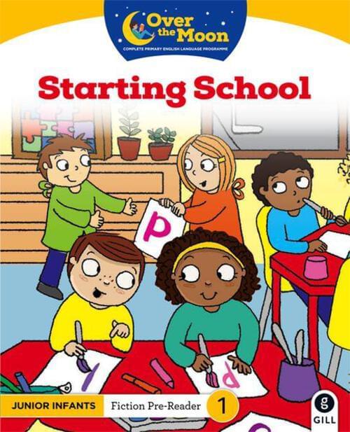 Over the Moon Starting School Junior Infants Reader