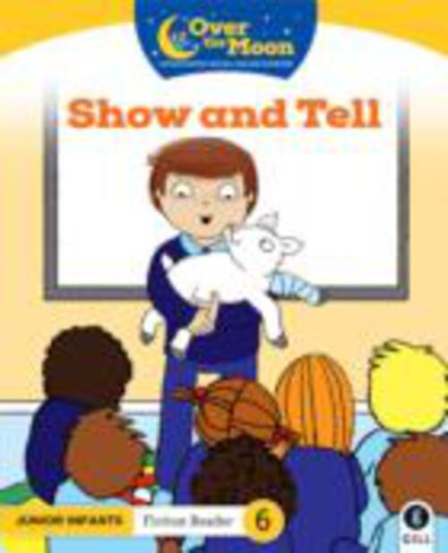 Over The Moon - Show and Tell - Junior Infants Fiction Reader 6