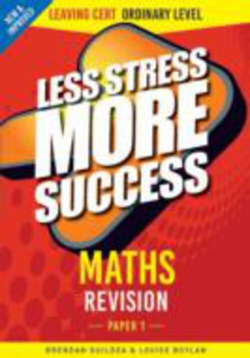 Less Stress Leaving Cert Project Maths Ordinary Level - Paper 1