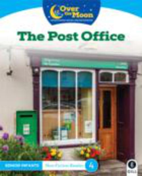 Over The Moon - The Post Office- Senior Infants Non Fiction Reader 4