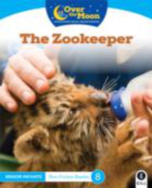 Over The Moon - The Zookeeper - Senior Infants Non Fiction Reader 8