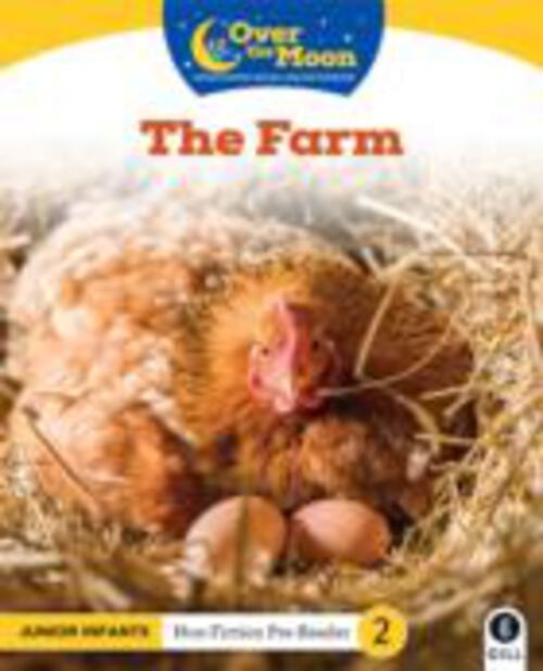 Over The Moon - The Farm - Junior Infants Non Fiction Reader 2