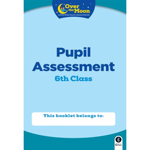 Over the Moon 6th Class Assessment Book