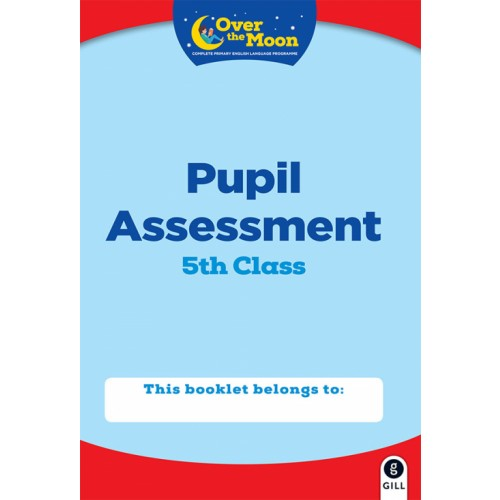 Over the Moon 5th Class Assessment Book