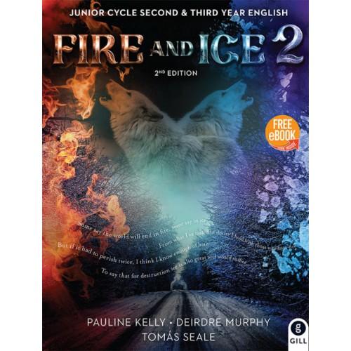Fire & Ice 2 2nd Ed. JC - Authors Kelly, Murphy, Seale Tynan