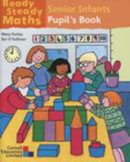 Ready Steady Maths Senior Infants Pupil Book - Gill