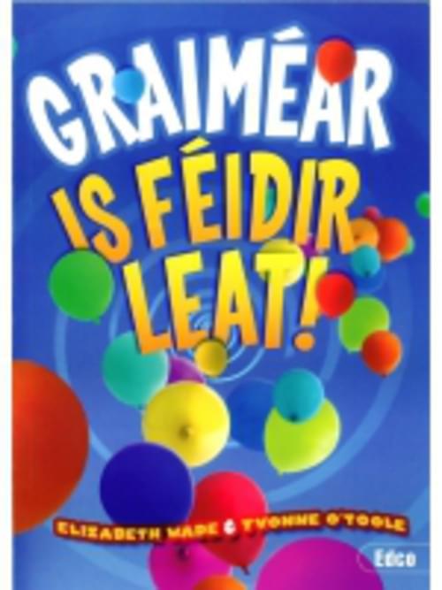 GRAIMEAR - IS FEIDIR LEAT Edco