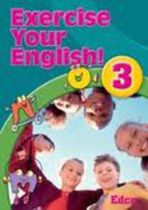 EXERCISE YOUR ENGLISH 3 Edco