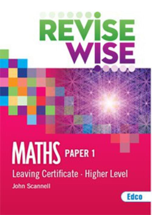 Revise Wise Leaving Cert Maths Higher Level - Paper 1