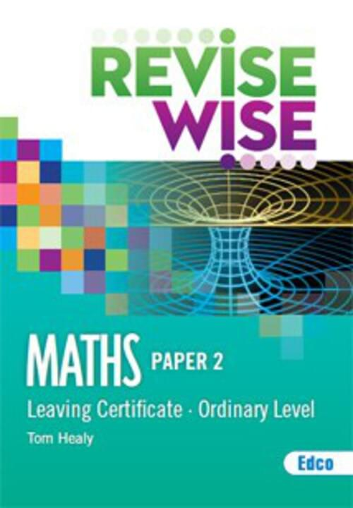 Revise Wise Leaving Cert Maths Ordinary Level - Paper 2