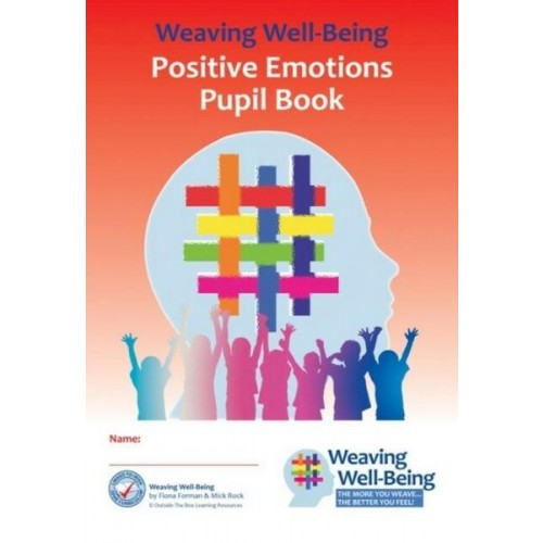 Weaving Well-Being 3rd Class Positive Emotions Pupil Book
