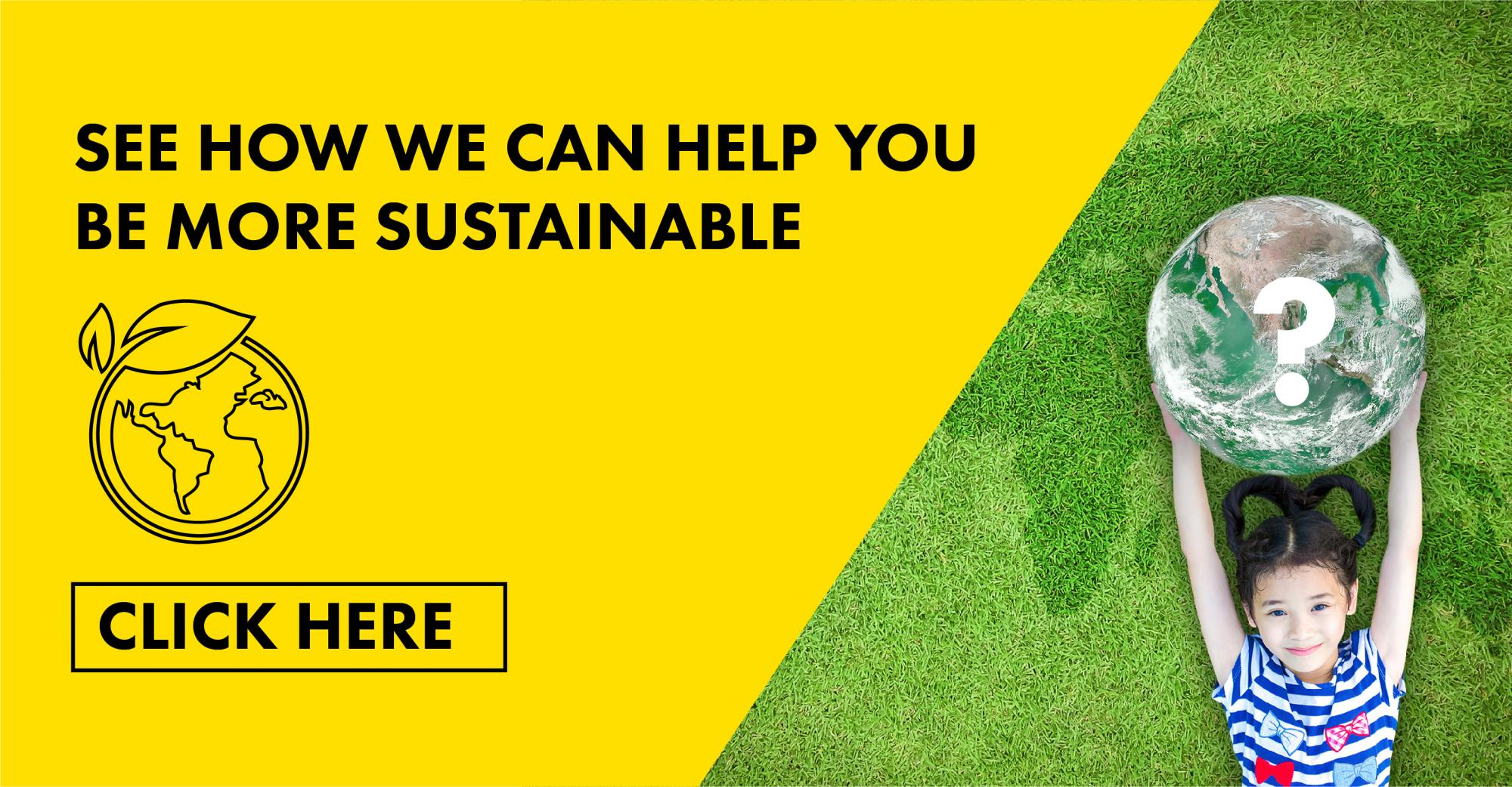 How can we help you be more sustainable?