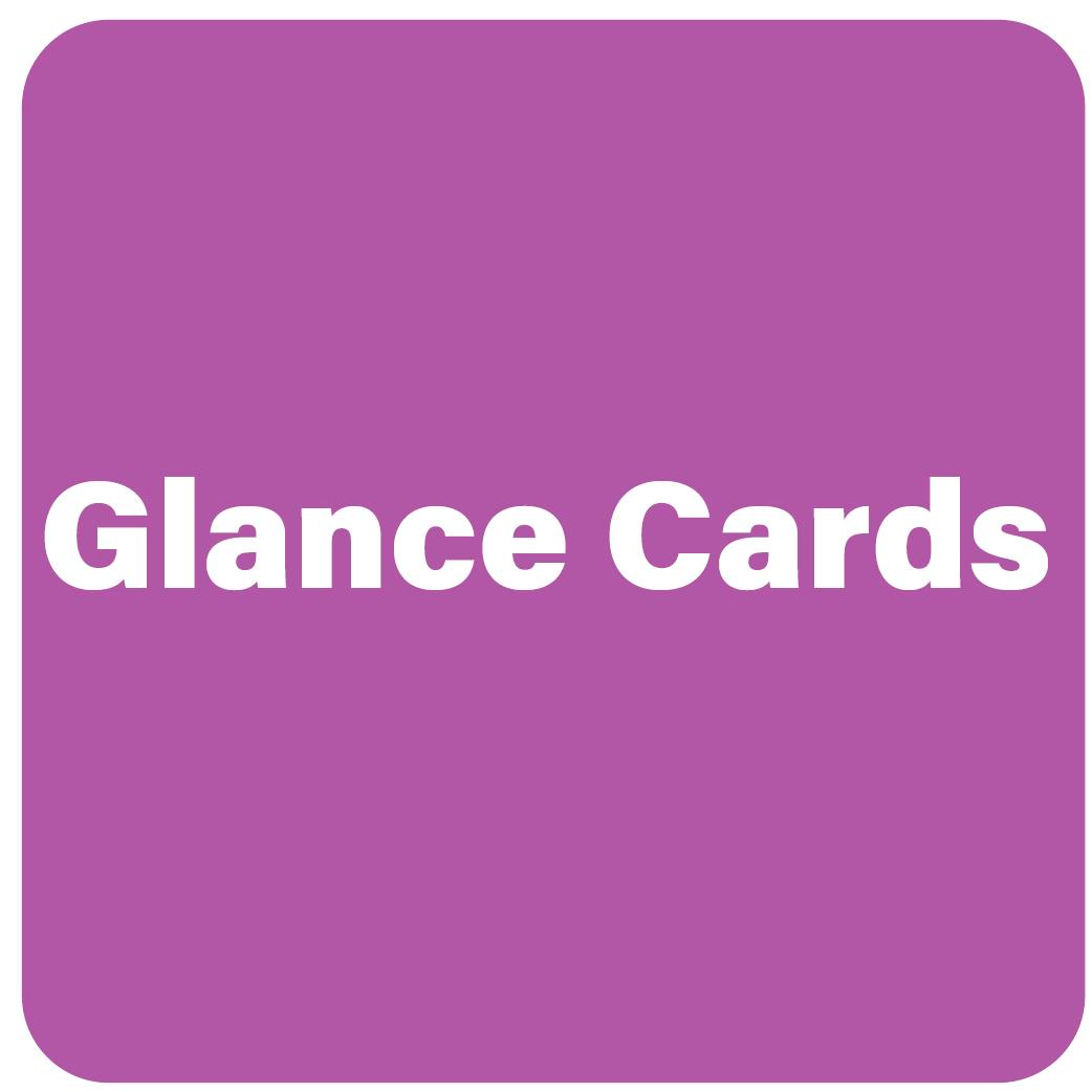 GLANCE CARDS